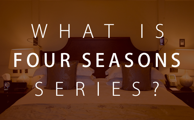 WHAT IS FOUR SEASONS SERIES?